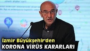 İzmir Büyükşehir'den korona virüs kararları
