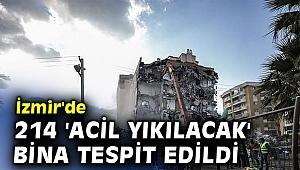 İzmir'de 214 bina 'acil yıkılacak'