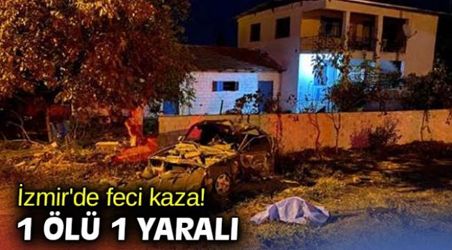 İzmir'de feci kaza! 1 ölü 1 yaralı