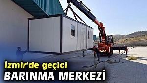 İzmir'de geçici barınma merkezi