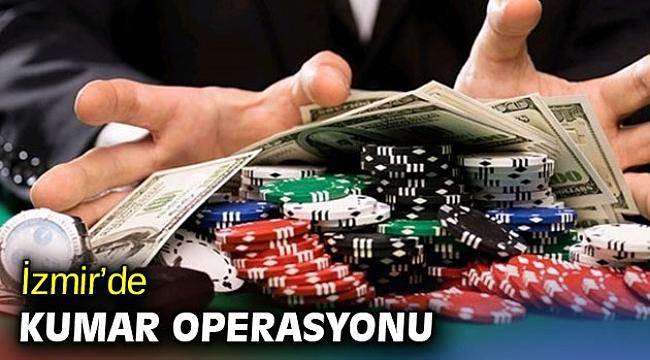 İzmir'de kumar operasyonu!