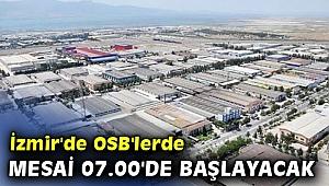 İzmir'de OSB'lerde mesai 07.00'de başlayacak