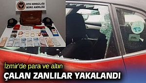 İzmir'de para ve altın çalan zanlılar yakalandı