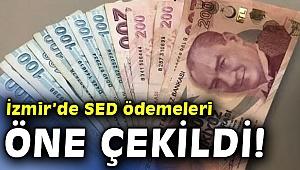 İzmir'de SED ödemeleri öne çekildi!