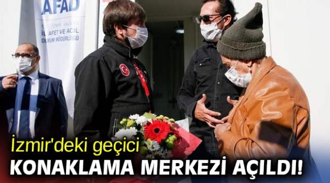 İzmir'deki geçici konaklama merkezi açıldı!