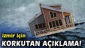 İzmir için korkutan açıklama!
