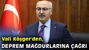 İzmir Valisi Köşger'den, deprem mağdurlarına çağrı