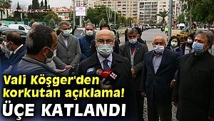 İzmir Valisi Köşger'den korkutan açıklama! Üçe katlandı