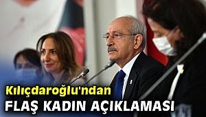 Kılıçdaroğlu'ndan flaş kadın açıklaması
