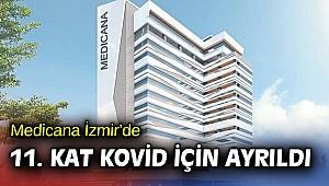 Medicana İzmir'de 11. kat Kovid-19 hastalarına ayrıldı