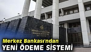 Merkez Bankası'ndan yeni ödeme sistemi