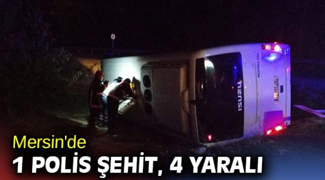 Mersin'de 1 polis şehit, 4 yaralı
