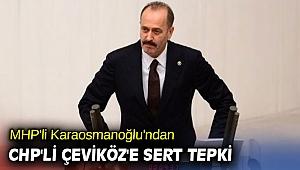 MHP'li Karaosmanoğlu'ndan CHP'li Çeviköz'e sert tepki