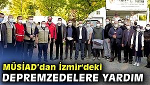MÜSİAD'dan İzmir'deki Depremzedelere Yardım