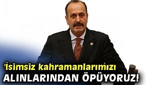 Osmanağaoğlu, 'İsimsiz kahramanlarımızı alınlarından öpüyoruz!
