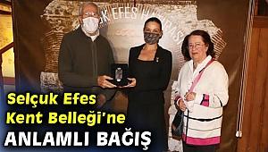 Selçuk Efes Kent Belleği'ne anlamlı hediye!