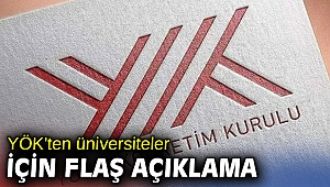 YÖK'ten üniversiteler için flaş açıklama