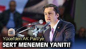 Yücel'den AK Parti'ye sert Menemen yanıtı!