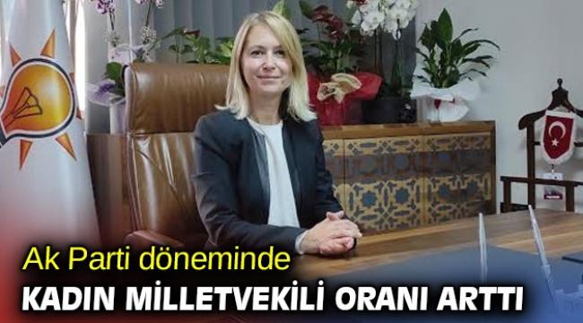 AK Parti döneminde kadın milletvekili oranı arttı