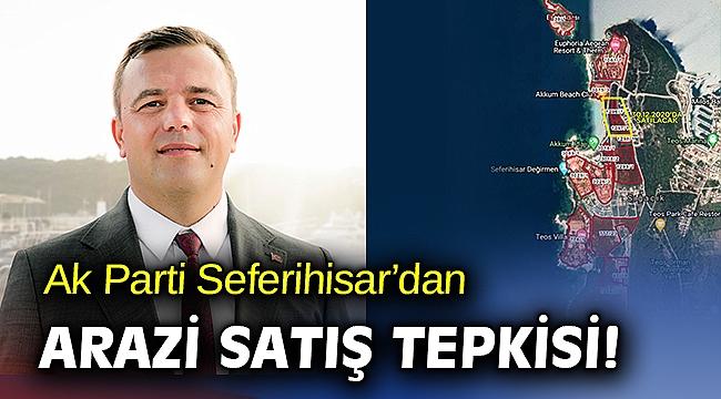 AK Parti Seferihisar'dan arazi satışı çıkışı!
