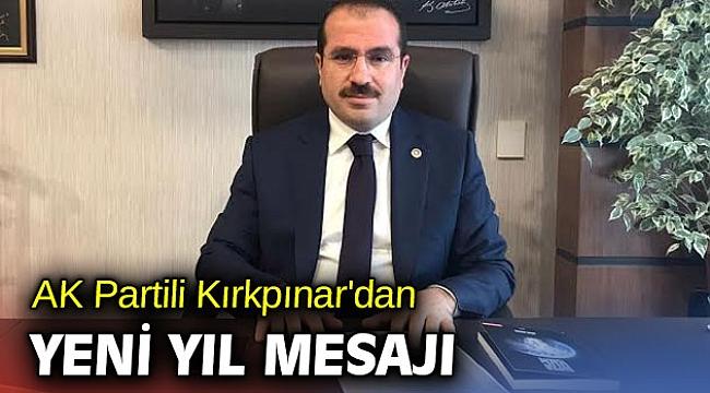 AK Partili Kırkpınar'dan yeni yıl mesajı!
