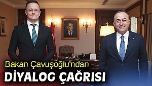 Bakan Çavuşoğlu'ndan diyalog çağrısı