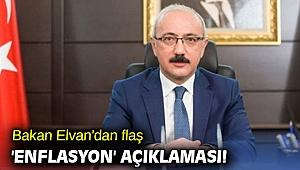 Bakan Elvan'dan flaş  'enflasyon' açıklaması!