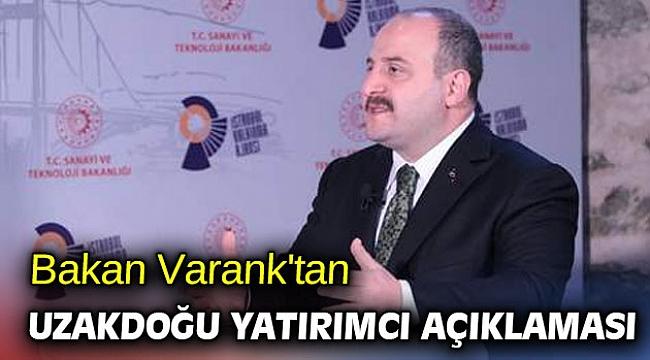 Bakan Varank'tan uzakdoğu yatırımcı açıklaması