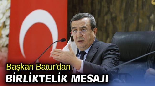 Başkan Batur'dan kentsel dönüşüm ve birliktelik mesajı