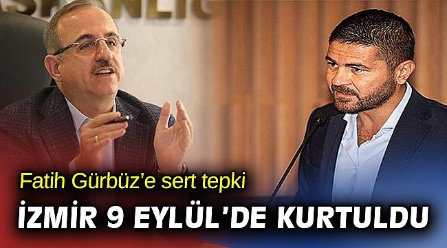 Başkan Gürbüz'ün 'kurtarılmış bölge' sözlerine AK Parti İzmir'den sert tepki