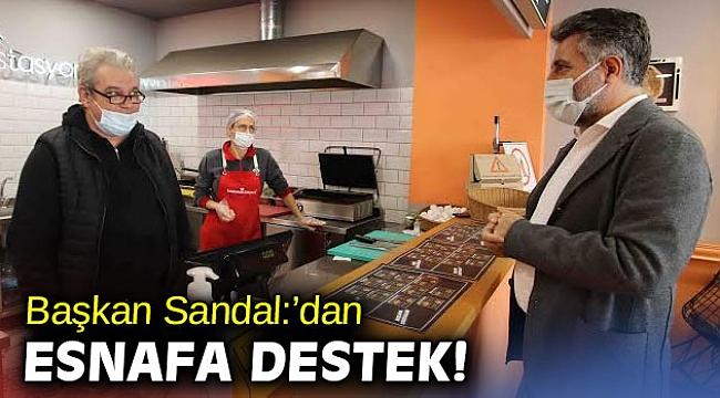Başkan Sandal: Esnaf, kentin can damarıdır!