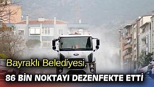 Bayraklı Belediyesi, 86 bin noktayı dezenfekte etti