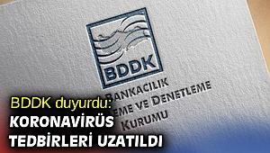 BDDK açıkladı: Koronavirüs tedbirleri uzatıldı
