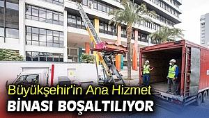 Büyükşehir'in Ana Hizmet Binası boşaltılıyor