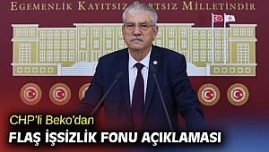 CHP'li Beko'dan flaş işsizlik fonu açıklaması