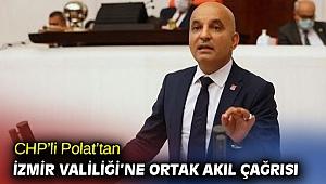 CHP'li Polat'tan İzmir Valiliği'ne ortak akıl çağrısı