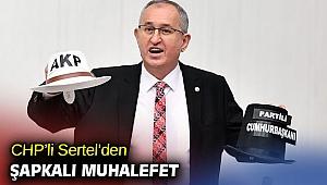 CHP'li Sertel, 'Türkiye'nin başına ne geldiyse bu iki şapka yüzünden'