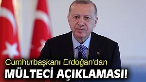 Cumhurbaşkanı Erdoğan'dan mülteci açıklaması!