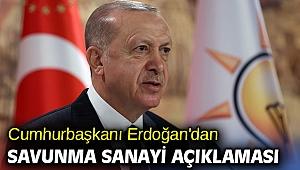Cumhurbaşkanı Erdoğan'dan Savunma sanayi açıklaması