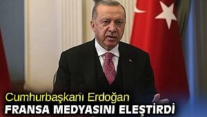 Cumhurbaşkanı Erdoğan Fransa medyasını eleştirdi