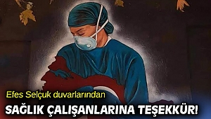 Efes Selçuk sağlık çalışanlarına teşekkür etti!