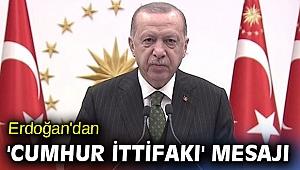 Erdoğan'dan tarihi törende 'Cumhur İttifakı' mesajı