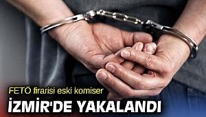 FETÖ firarisi eski komiser İzmir'de yakalandı