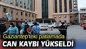 Gaziantep'teki patlamada can kaybı yükseldi