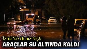 İzmir'de deniz taştı! Araçlar su altında kaldı
