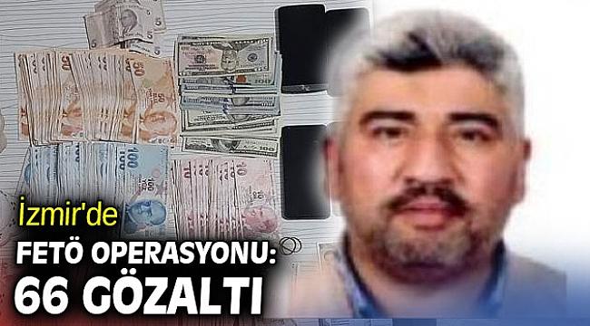 İzmir'de dev FETÖ operasyonu: 66 gözaltı
