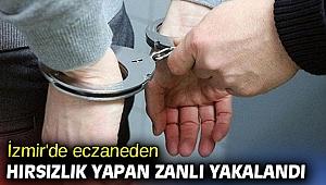 İzmir'de eczaneden hırsızlık yapan zanlı yakalandı