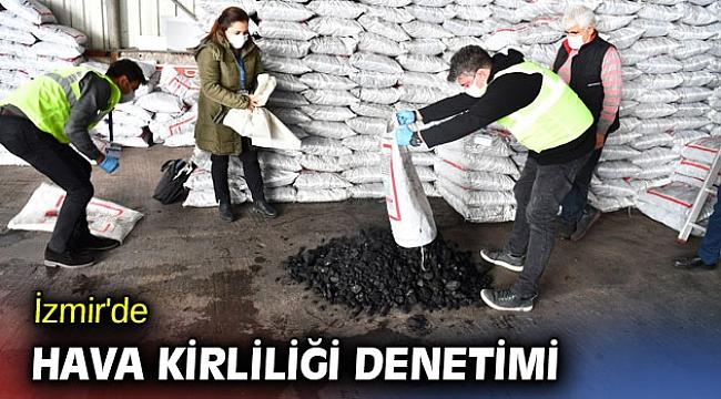 İzmir'de hava kirliliğine karşı denetimler devam ediyor