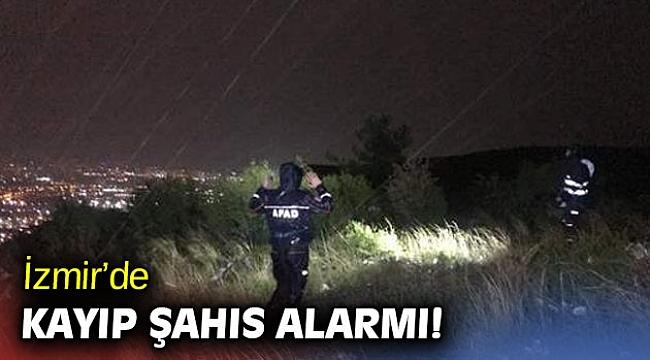 İzmir'de kayıp şahıs alarmı!