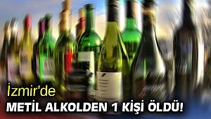 İzmir'de metil alkolden 1 kişi öldü!